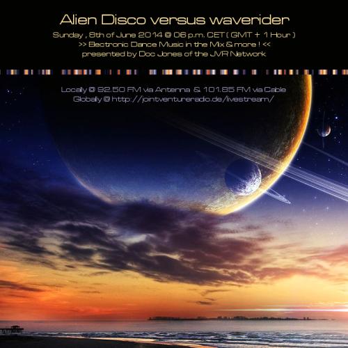 Alien DIsco versus waverider 08. 06. 2014