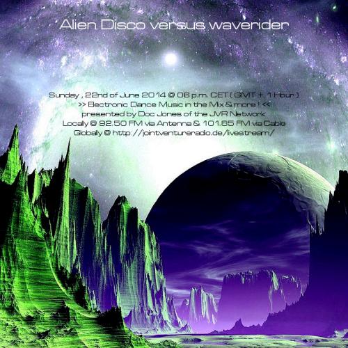 Alien Disco versus waverider 22. 06. 2014