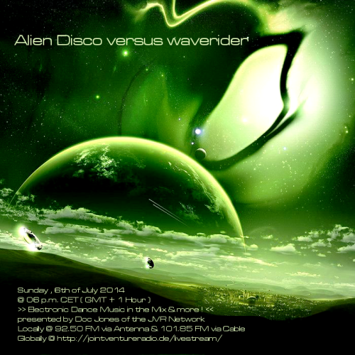 Alien Disco versus waverider 06. 07. 2014