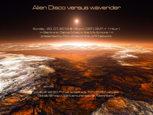 Alien Disco versus waverider 20. 07. 2014