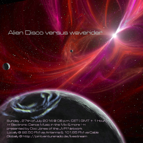 Alien Disco versus waverider 27. 07. 2014