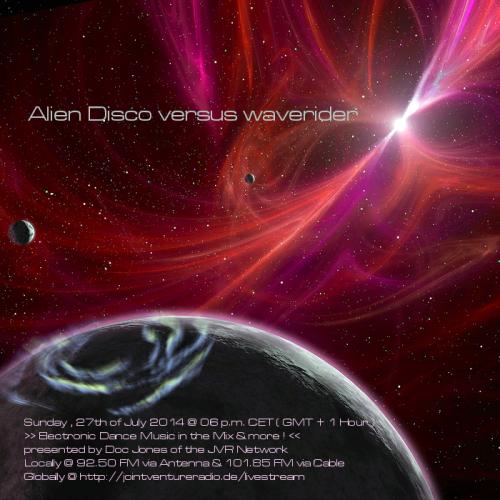 Alien Disco versus waverider 27. 07. 2014