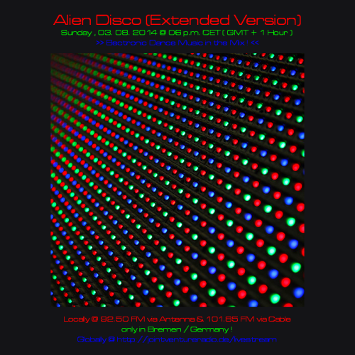 Alien Disco (Extended Version) 03. 08. 2014
