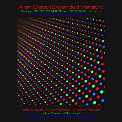 Alien Disco (Extended Version) 03. 08. 2014