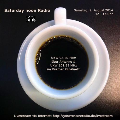 Saturday noon Radio 02. 08. 2014