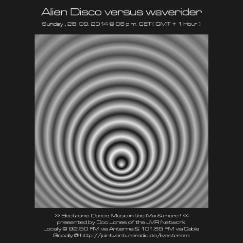 Alien Disco versus waverider 28. 09. 2014