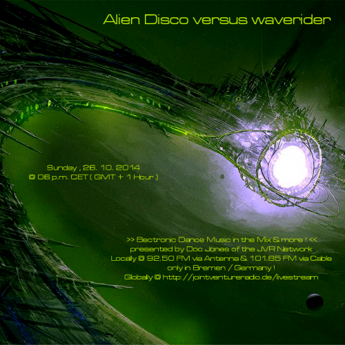 Alien Disco versus waverider 26.10. 2014