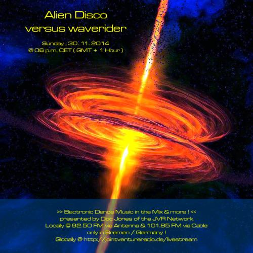 Alien Disco versus waverider 30. 11. 2014