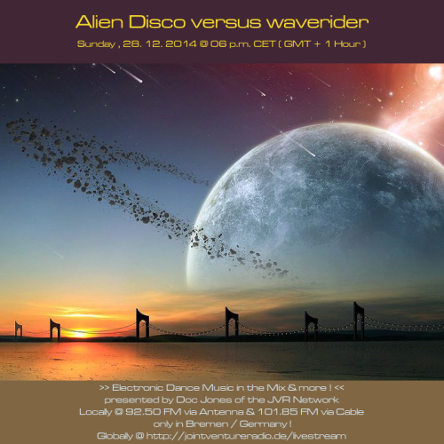 Alien Disco versus waverider 28. 12. 2014
