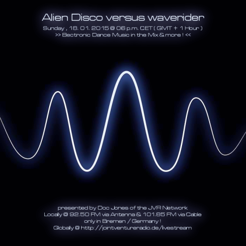 Alien Disco versus waverider 18. 01. 2015