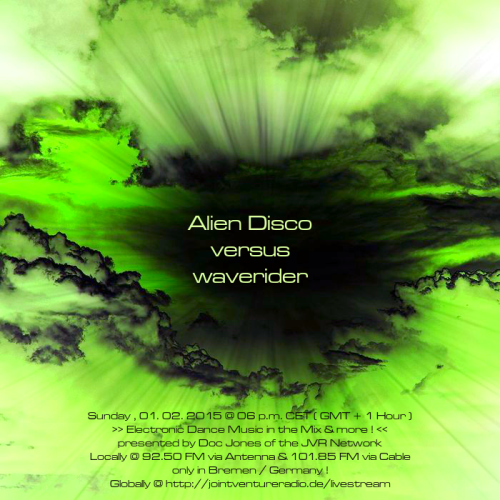 Alien Disco versus waverider 01. 02. 2015
