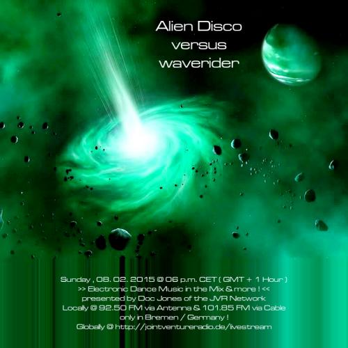 Alien Disco versus waverider 08. 02. 2015