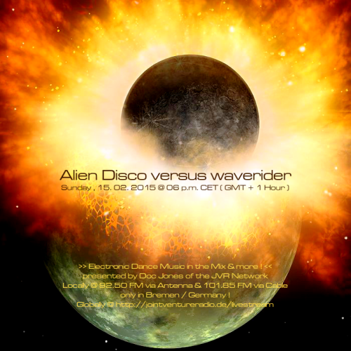 Alien Disco versus waverider 15. 02. 2015