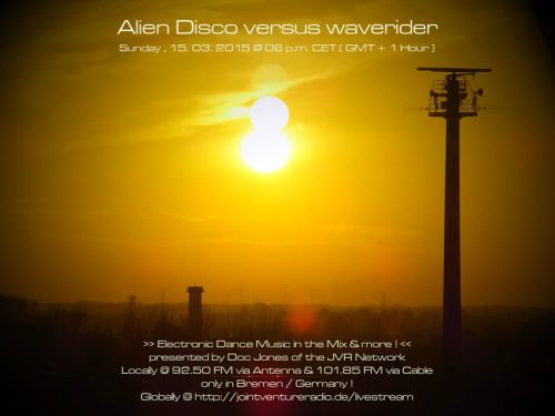 Alien Disco versus waverider 15. 03. 2015