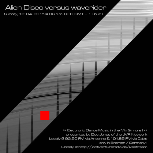 Alien Disco versus waverider 12. 04. 2015