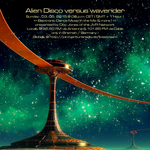 Alien Disco versus waverider 03. 05. 2015