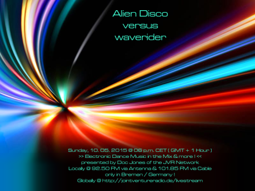 Alien Disco versus waverider 10. 05. 2015