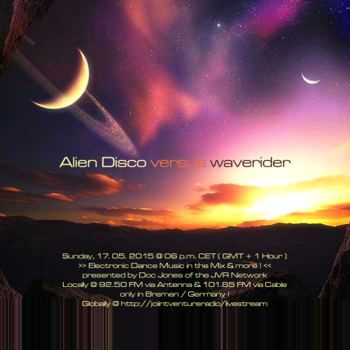 Alien Disco versus waverider 17. 05. 2015