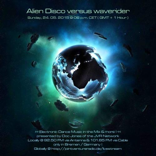 Alien Disco versus waverider 24. 05. 2015