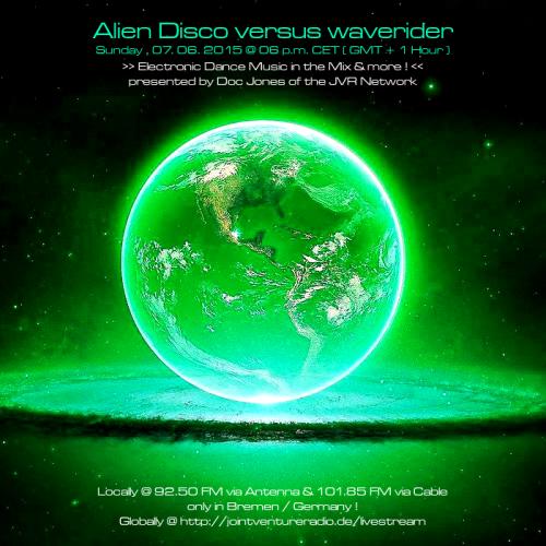 Alien DIsco versus waverider 07. 06. 2015