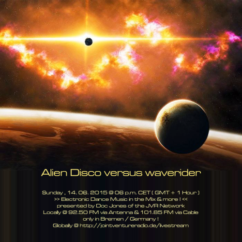 Alien Disco versus waverider 14. 06. 2015