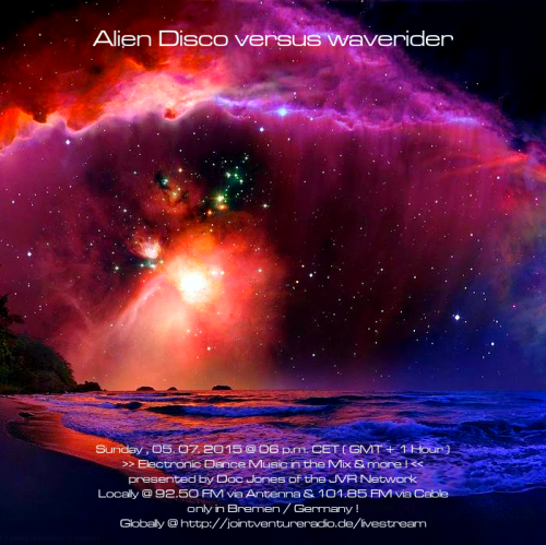 Alien Disco versus waverider 05. 07. 2015