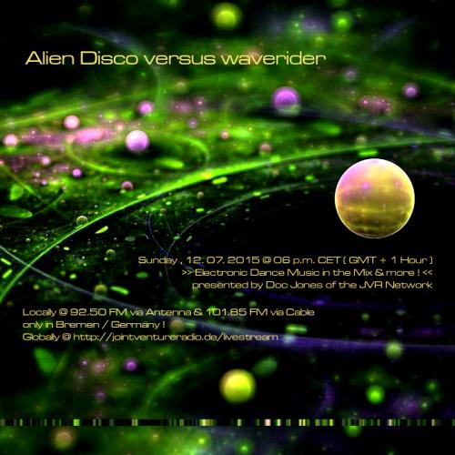 Alien Disco versus waverider 12. 07. 2015
