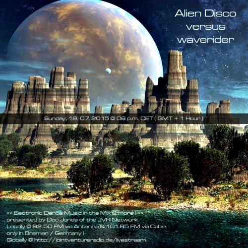 Alien Disco versus waverider 19. 07. 2015 X
