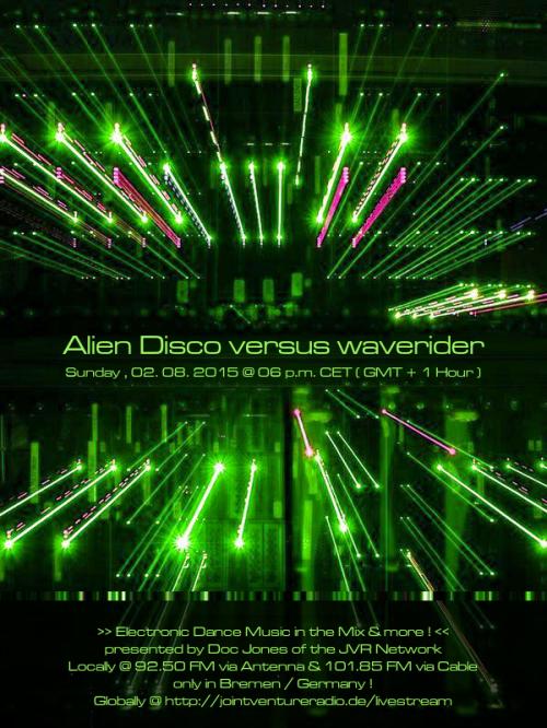 Alien Disco versus waverider 02. 08. 2015