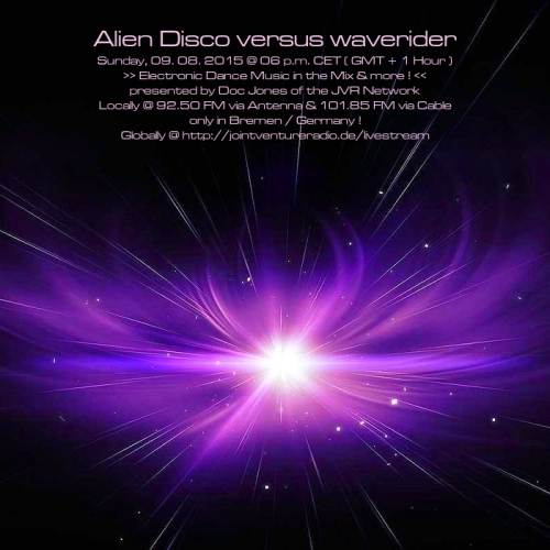 Alien Disco versus waverider 09. 08. 2015