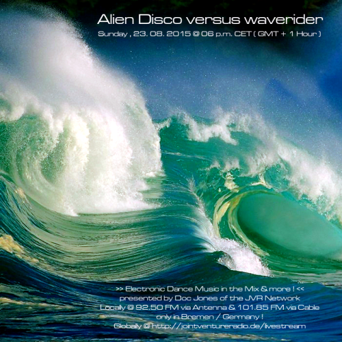 Alien Disco versus waverider 23. 08. 2015