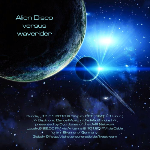 Alien Disco versus waverider 17. 01. 2016
