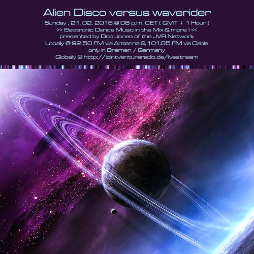 Alien Disco versus waverider 21. 02. 2016