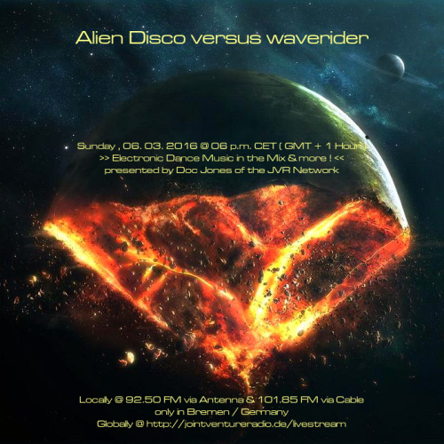 Alien Disco versus waverider 06. 03. 2016