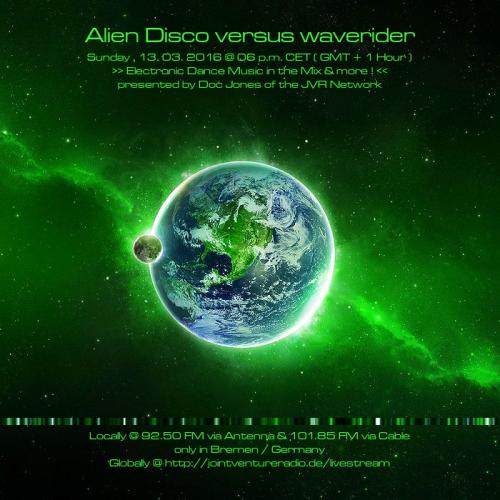 Alien Disco versus waverider 13. 03. 2016