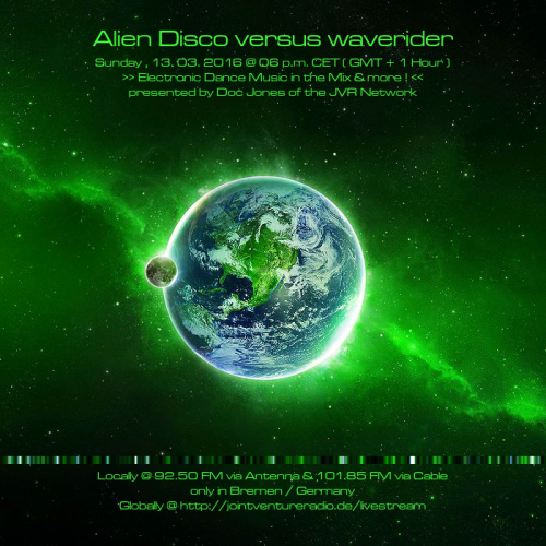 Alien Disco versus waverider 13. 03. 2016