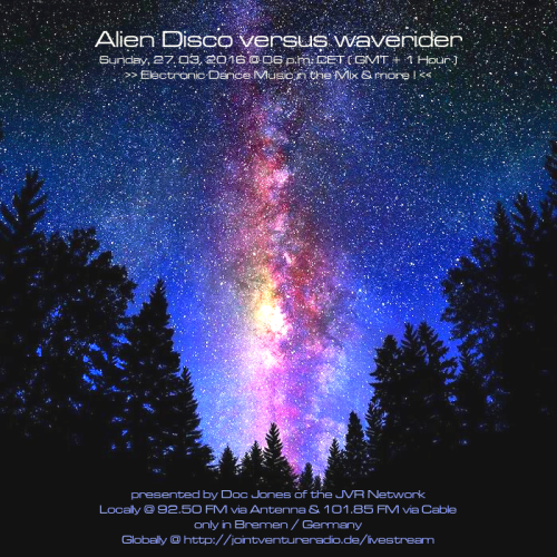 Alien Disco versus waverider 27. 03. 2016