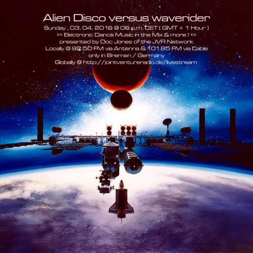 Alien Disco versus waverider 03. 04. 2016