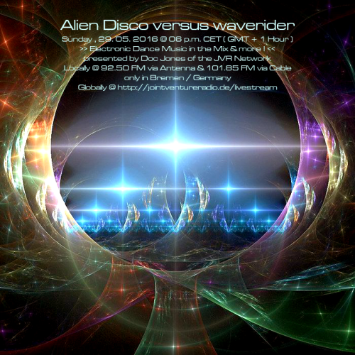 Alien Disco versus waverider 29. 05. 2016