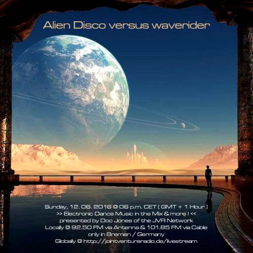 Alien Disco versus waverider 12. 06. 2016