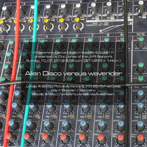 Alien Disco versus waverider 10. 07. 2016