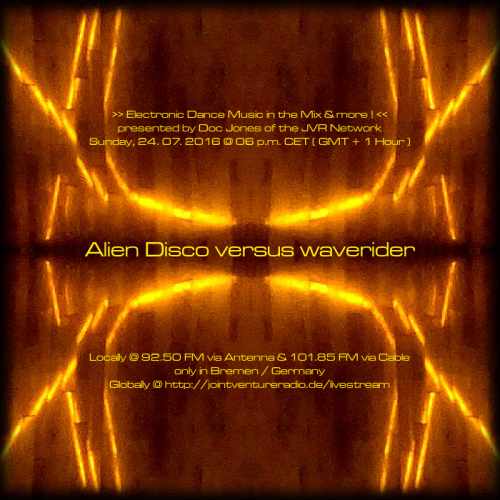 Alien Disco versus waverider 24. 07. 2016