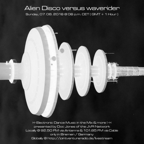Alien Disco versus waverider 07. 08. 2016