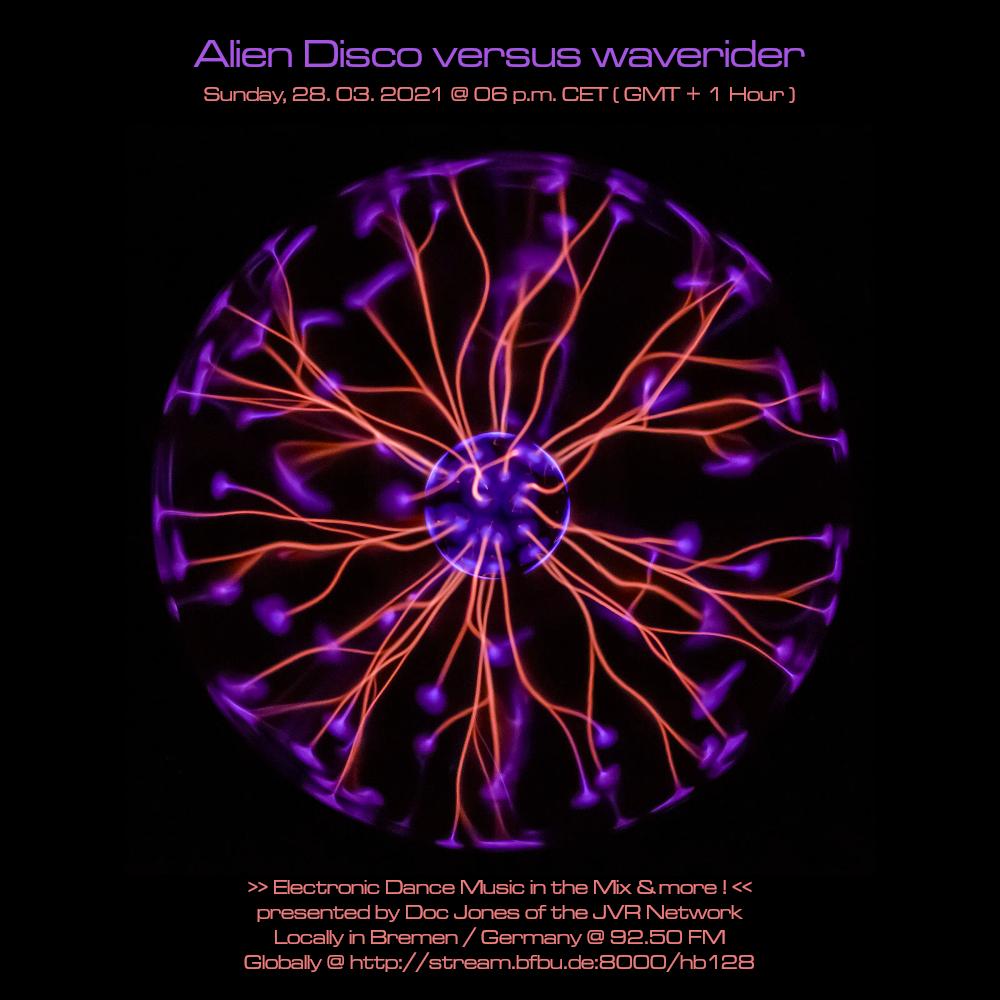 Alien Disco versus waverider 28. 03. 2021